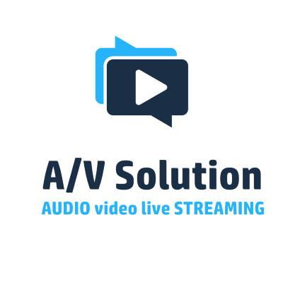A/V SOLUTION - AUDIO video live STREAMING